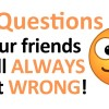 3 Questions You Will Always Get Wrong!!